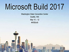 2017微软开发者大会在哪看?2017微软开发者大会视频回顾